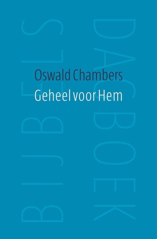 Geheel voor hem - Oswald Chambers |