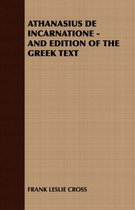 Athanasius De Incarnatione - and Edition of the Greek Text