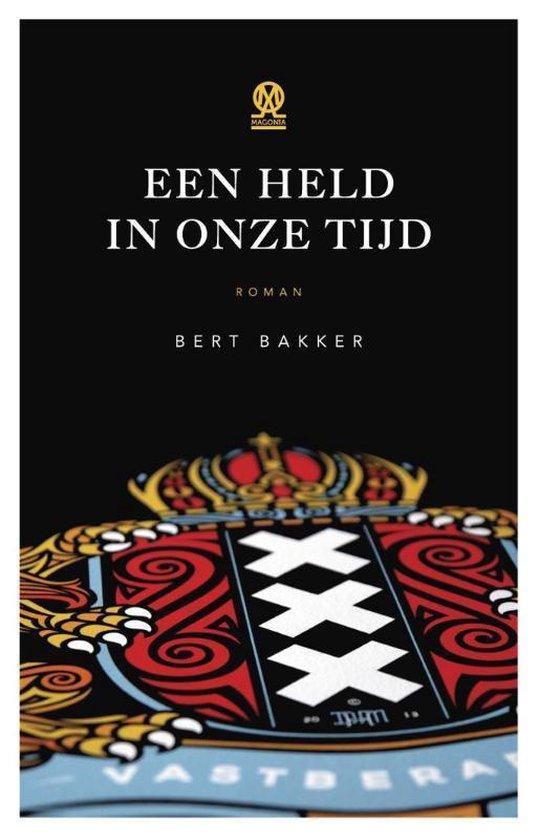 Een held in onze tijd - Bert Bakker | Fthsonline.com