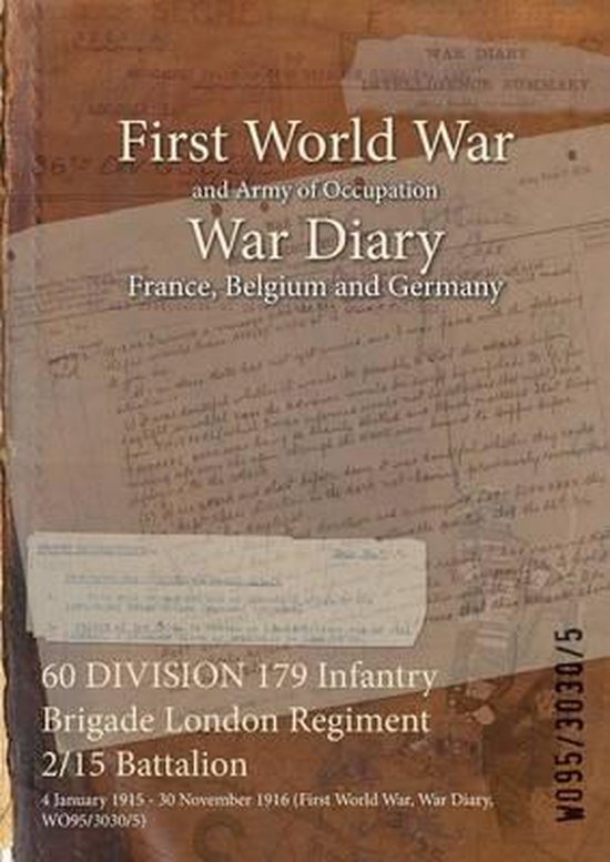 60 DIVISION 179 Infantry Brigade London Regiment 2/15 Battalion