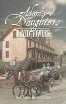 Adam's Daughters: Book 2 in the Westward Sagas