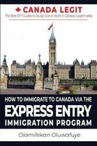 Boek cover How to Immigrate to Canada Via the Express Entry Immigration Program van Olamilekan Oluwafuye
