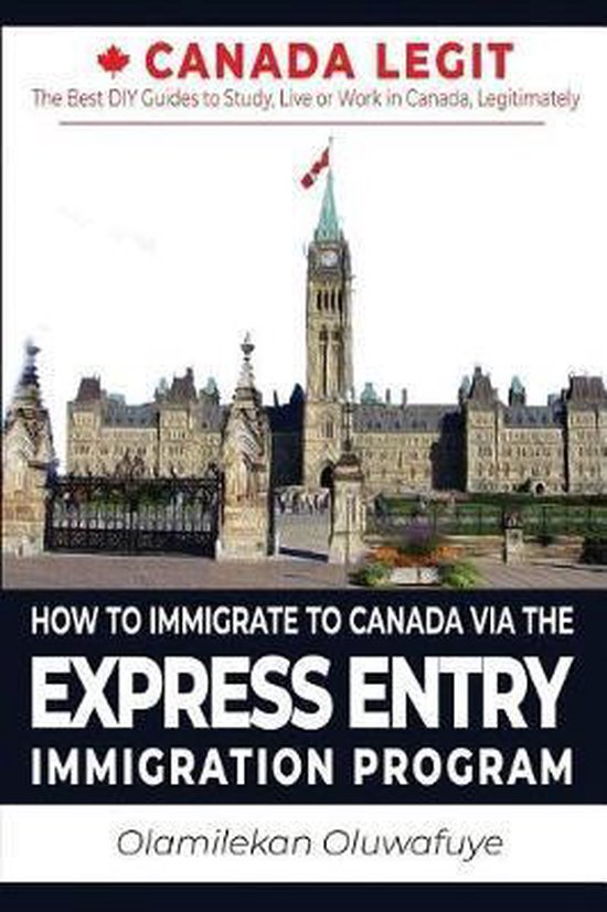 Boek cover How to Immigrate to Canada Via the Express Entry Immigration Program van Olamilekan Oluwafuye (Paperback)