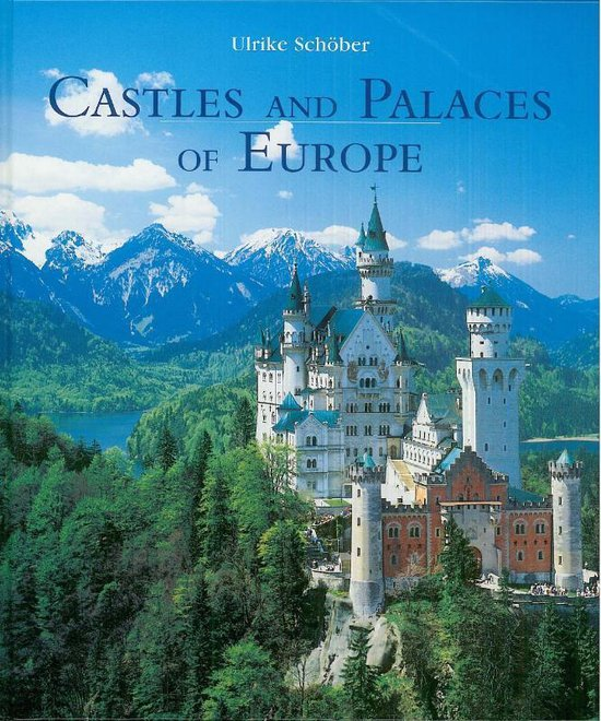 Castles And Palaces of Europe - Ulrike Schober |