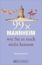 99 x Mannheim wie Sie es noch nicht kennen
