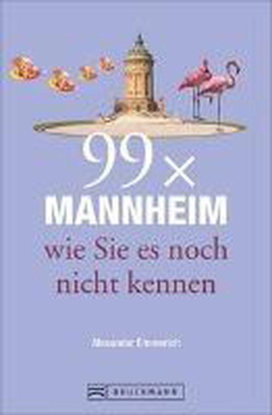 Boek cover 99 x Mannheim wie Sie es noch nicht kennen van Femke Creemers (Paperback)