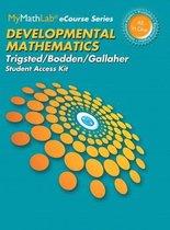 MyLab Math for Trigsted/Bodden/Gallaher Developmental Math