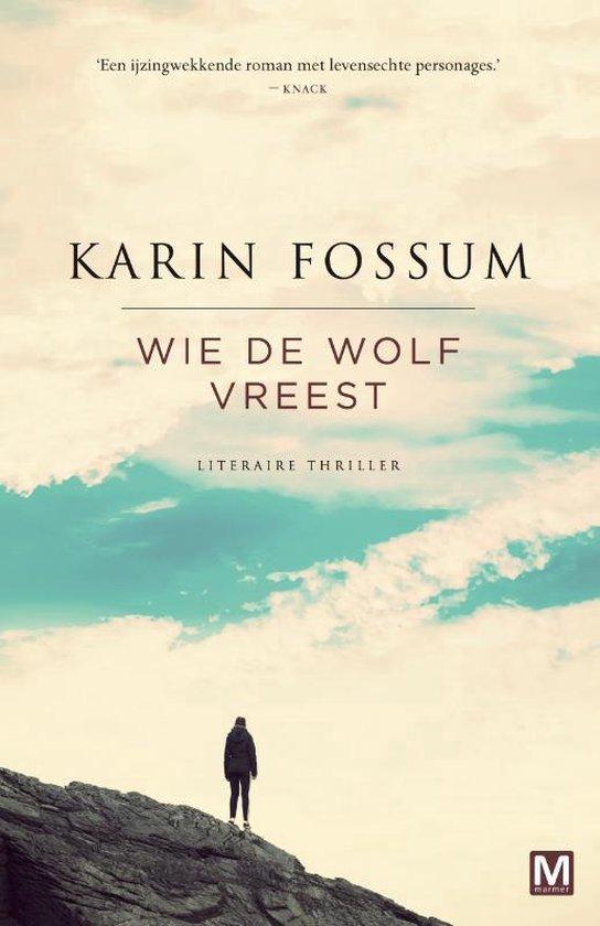 Wie de wolf vreest - Karin Fossum |