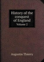 History of the Conquest of England Volume 2