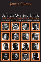 Africa Writes Back - The African Writers Series and the Launch of African Literature