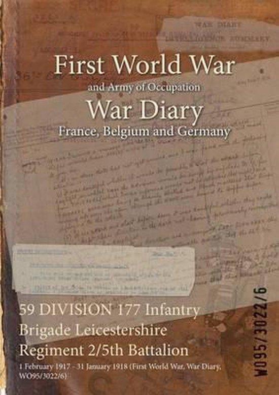 59 DIVISION 177 Infantry Brigade Leicestershire Regiment 2/5th Battalion