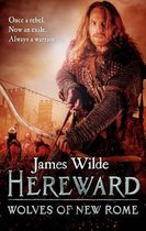Hereward: Wolves of New Rome: (The Hereward Chronicles: book 4)