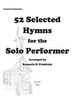 52 Selected Hymns for the Solo Performer-Trombone/Euphonium Version