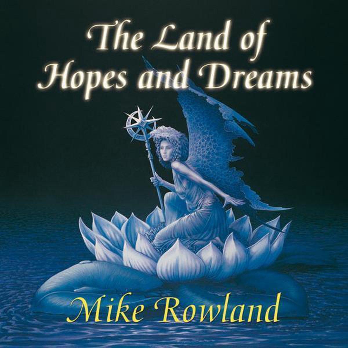 The Land Of Hopes And Dreams - Marshall Rowland
