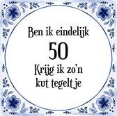 Verjaardag Tegeltje met Spreuk (50 jaar: Ben ik eindelijk 50 krijg ik zo'n kut tegeltje + cadeau verpakking & plakhanger
