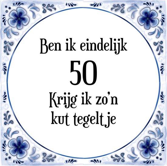 Uitgelezene bol.com   Verjaardag Tegeltje met Spreuk (50 jaar: Ben ik OI-36