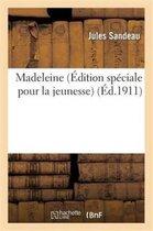 Madeleine (�dition Sp�ciale Pour La Jeunesse)