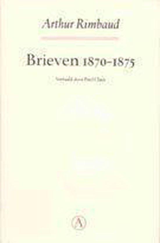 Brieven 1870-1875 - Arthur Rimbaud |
