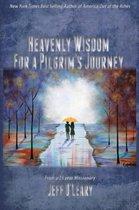 Heavenly Wisdom for a Pilgrim's Journey