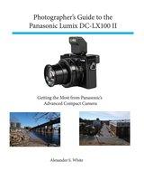 Photographer's Guide to the Panasonic Lumix DC-LX100 II