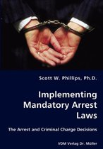 Implementing Mandatory Arrest Laws - The Arrest and Criminal Charge Decisions