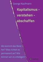 Kapitalismus - Verstehen - Abschaffen