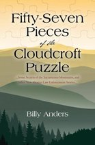 Fifty-Seven Pieces of the Cloudcroft Puzzle ...Some Secrets of the Sacramento Mountains, and Other New Mexico Law Enforcement Stories...