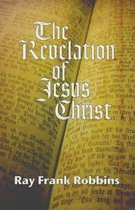 Boek cover The Revelation of Jesus Christ van Ray F Robbins