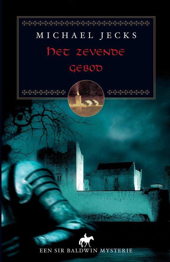 Een Sir Baldwin mysterie - Het zevende gebod - Michael Jecks |