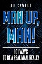 Man Up, Man!