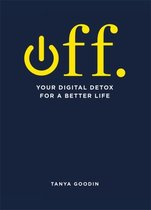 OFF. Your Digital Detox for a Better Life