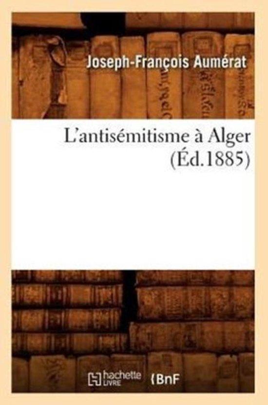 L'antisemitisme a Alger (Ed.1885)