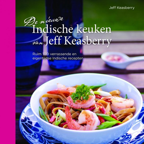 De nieuwe Indische keuken van Jeff Keasberry - Jeff Keasberry |
