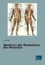 Handbuch der Muskellehre des Menschen