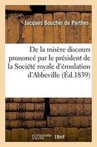 de la Mis re Discours Prononc Par Le Pr sident de la Soci t Royale d' mulation d'Abbeville