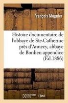 Histoire Documentaire de l'Abbaye de Sainte-Catherine Pr�s d'Annecy, Abbaye de Bonlieu Appendice