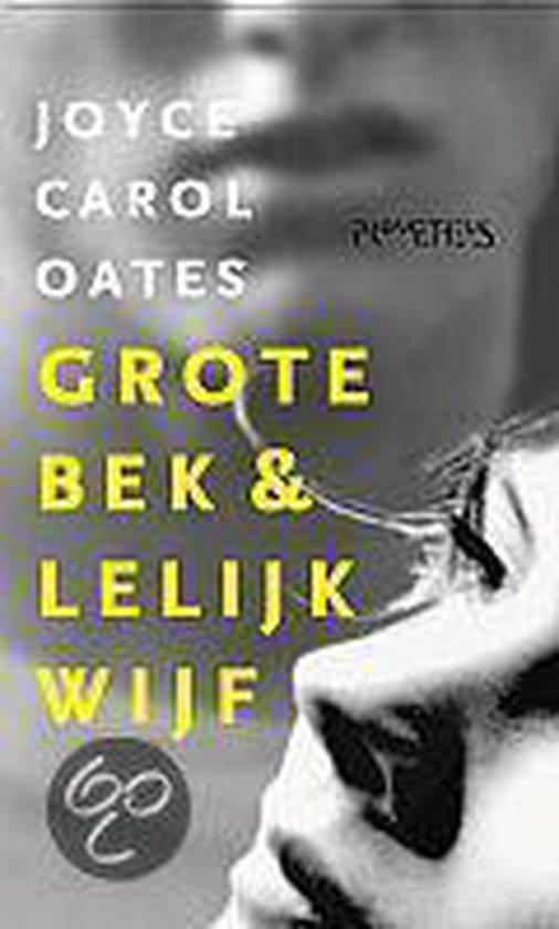 Grote Bek & Lelijk Wijf - Joyce Carol Oates pdf epub
