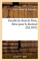 Faculte de Droit de Paris, These Pour Le Doctorat
