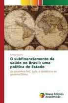 O Subfinanciamento Da Saude No Brasil