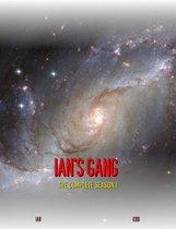 Ian's Gang: The Complete Season 1