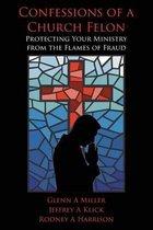 Confessions of a Church Felon