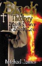Black Theology, Black Power & Black Love