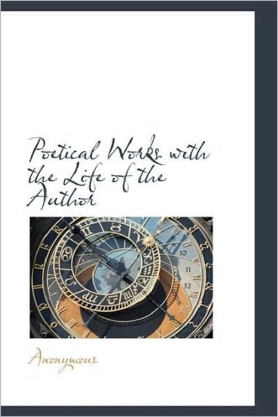 Poetical Works with the Life of the Author