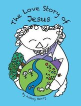 The Love Story of Jesus