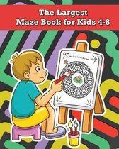 The Largest Maze Book for Kids 4-8