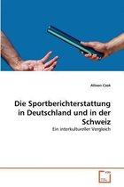 Die Sportberichterstattung in Deutschland Und in Der Schweiz