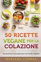 50 Ricette Vegane Per La Colazione