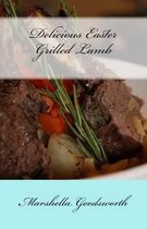 Delicious Easter Grilled Lamb