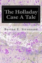 The Holladay Case a Tale