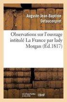Observations sur l'ouvrage intitule La France par lady Morgan